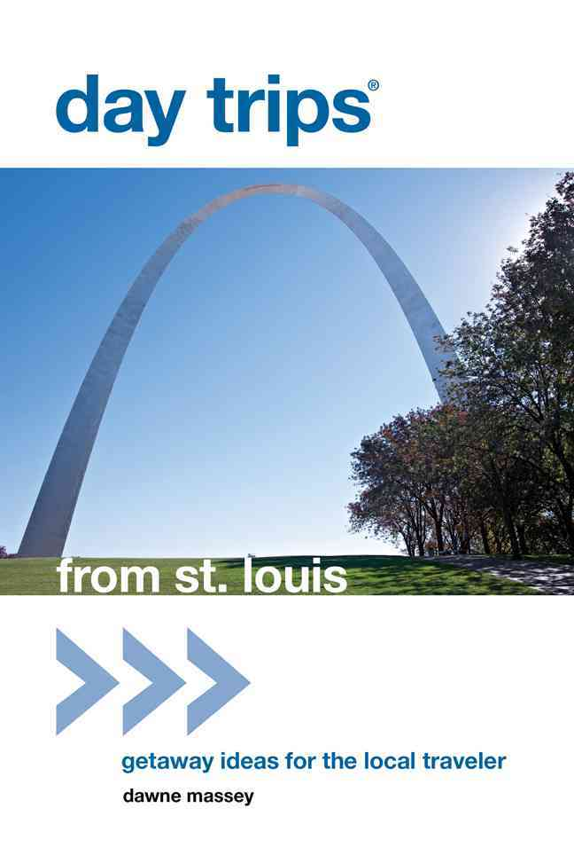 Day Trips from St. Louis By Massey, Dawne