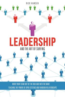 Leadership and the Art of Surfing By Hansen, Rick